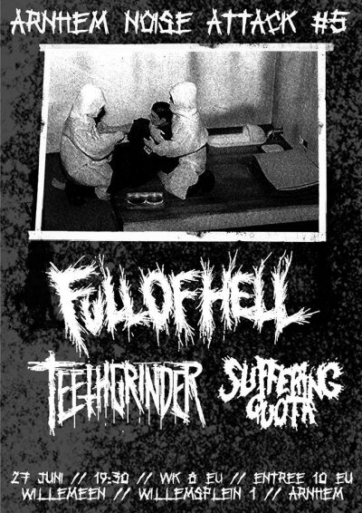 Full Of Hell, Teethgrinder & Suffering Quota