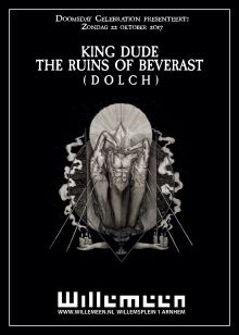 KING DUDE (USA) + THE RUIN OF BEVERAST (DE) + (DOLCH) (DE)
