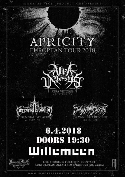 the Apricity European Tour 2018 : Atra Vetosus (Australia), Perennial Isolation (Spain) & Drawn Into Descent (Belgium)